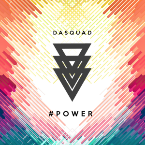 Dasquad – #Power